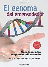 El genoma del emprendedor: Un Manual Par Emprender Eficazmente (Spanish Edition)