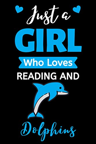 """『Just A Girl Who Loves Dolphins: Notebook / Journal / Diary / Notepad, Dolphin Lover Gifts (Lined, 6"""" x 9"""")』のトップ画像"""