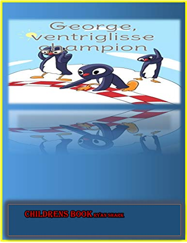 George, ventriglisse champion: enjoy this story with your big child ! (English Edition)