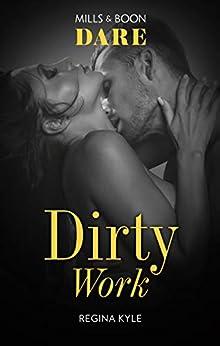 Dirty Work by [Regina Kyle]