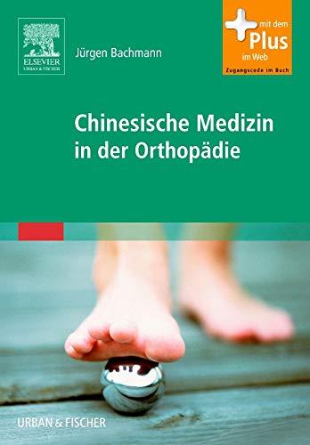 Chinesische Medizin in der Orthopädie: mit Zugang zum Elsevier-Portal