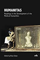 Humanitas: Readings in the Development of the Medical Humanities