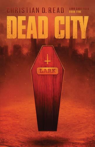 Dead City (Lark Case Files Book 5) (English Edition)