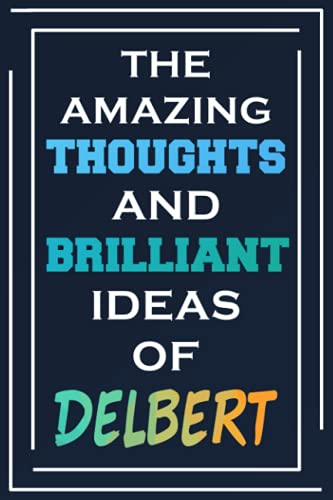 The Amazing Thoughts And Brilliant Ideas Of Delbert: Personalized Name Journal for Delbert | Composition Notebook | Diary | Gradient Color | Glossy Cover | 108 Ruled Sheets