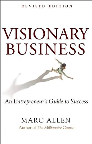 Visionary Business: An Entrepreneur's Guide to Success