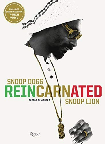 [(Snoop Dogg Reincarnated)] [ By (author) Snoop Lion, By (author) Willie T. ] [October, 2013]