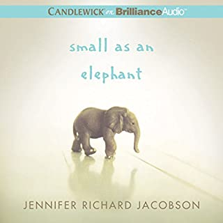 Small as an Elephant                   By:                                                                                                                                 Jennifer Richard Jacobson                               Narrated by:                                                                                                                                 William Dufris                      Length: 5 hrs and 5 mins     148 ratings     Overall 4.4