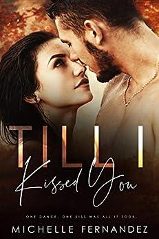 Till I Kissed You (Broken Heroes Book 2) by [Michelle Fernandez]