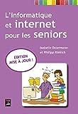 L'Informatique et Internet pour les Seniors - Édition Mise a Jour !
