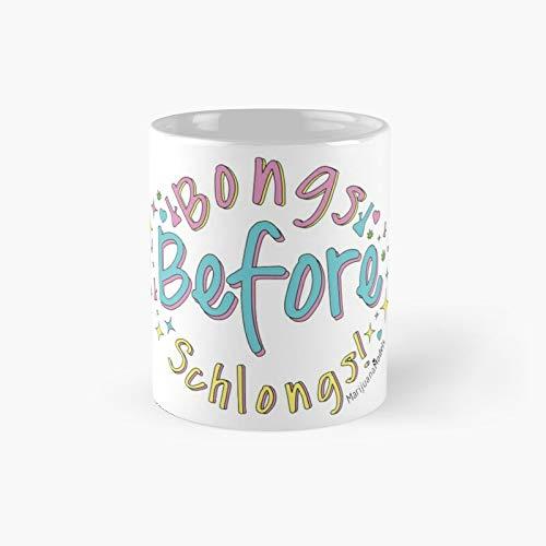 Bongs Before Schlongs Classic Mug Best Gift Funny Coffee Mugs 11 Oz