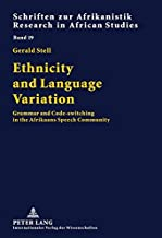 Ethnicity and Language Variation: Grammar and Code-switching in the Afrikaans Speech Community (Schriften zur Afrikanistik / Research in African Studies)