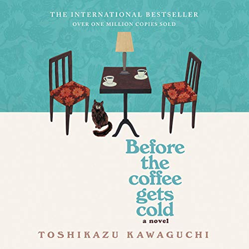 Before the Coffee Gets Cold Audiobook By Toshikazu Kawaguchi cover art