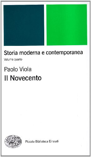 Storia moderna e contemporanea. Il Novecento (Vol. 4)