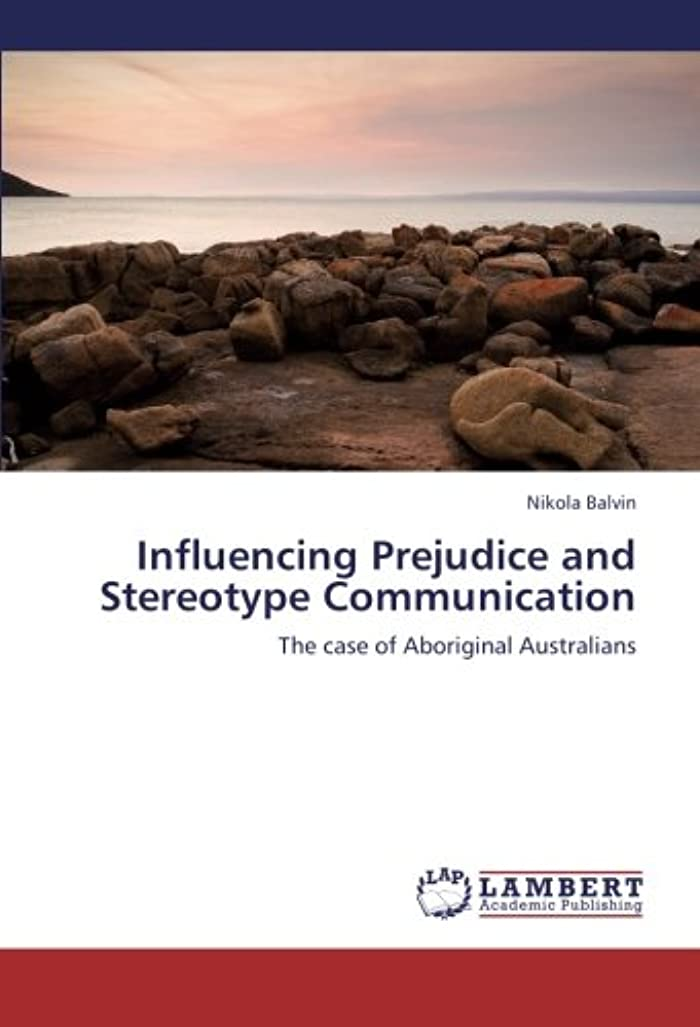 ささいな年スリラーInfluencing Prejudice and Stereotype Communication: The case of Aboriginal Australians