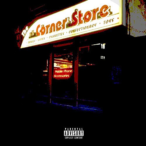 Corner Store (feat. Big Jav, EJ & Tomi Nels) [Explicit]