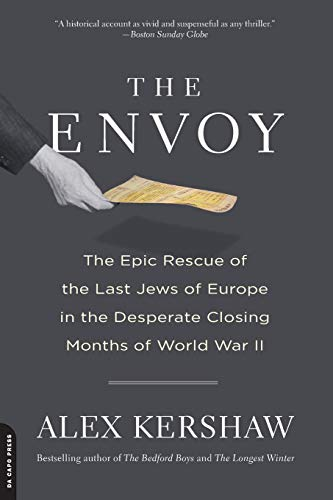 Image of The Envoy: The Epic Rescue of the Last Jews of Europe in the Desperate Closing Months of World War II