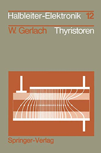 Thyristoren (Halbleiter-Elektronik, 12, Band 12)