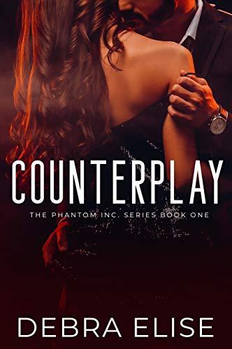 Counterplay (A Phantom, Inc. Novel Book 1) by [Debra Elise]