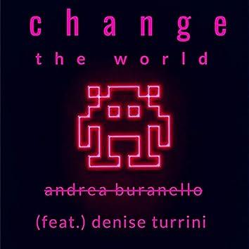 Change the World (feat. Denise Turrini)