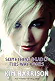 Kim Harrison Madison Avery 1. Once Dead, Twice Shy 2. Early to Death, Early to Rise 3. Something Deadly This Way Comes