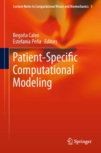 Patient-Specific Computational Modeling (Lecture Notes in Computational Vision and Biomechanics Book