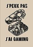 J'peux pas j'ai gaming: Carnet de gamer à compléter | Carnet de notes pour les jeux vidéo | Idéal pour prendre des notes | 140 pages au format de 7x10 ... pour les Gamers et les fans de jeux vidéos