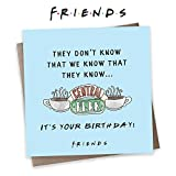 "Friends TV Show Birthday Card - Monica Gellar""They Don't Know That We Know"