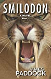 Smilodon (Sabre-Toothed Cat Trilogy) (Volume 1)