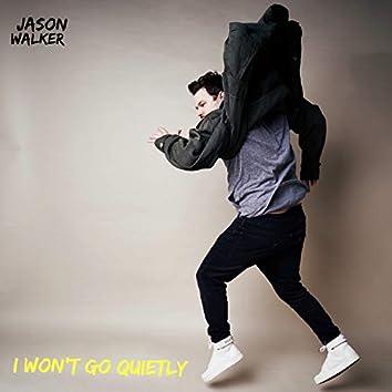 I Won't Go Quietly
