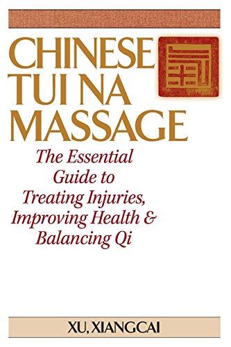 Chinese Tui Na Massage: The Essenti…