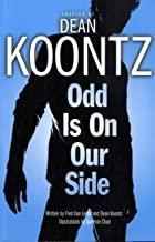 Odd Is on Our Side (Graphic Novel) by Dean Koontz (October 05,2010)