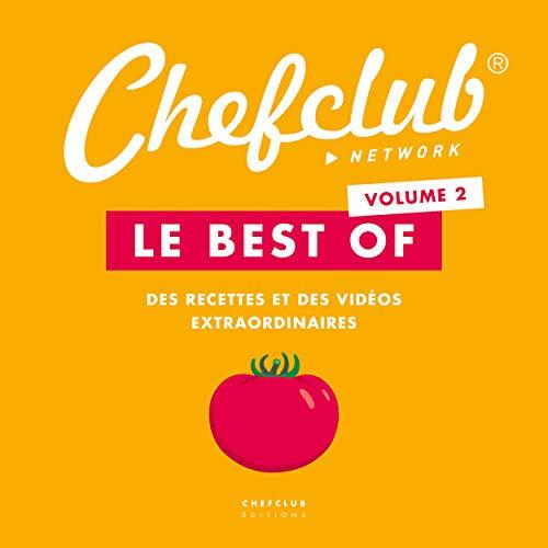 Le best of chefclub vol. 2 - des recettes et des videos extraordinaires