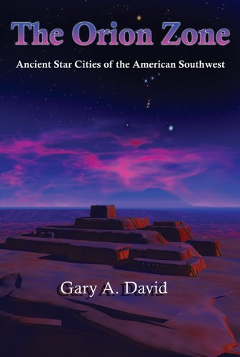 The Orion Zone: Ancient Star Cities of American Southwest (English Edition) PDF Books