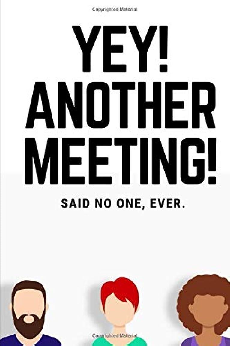 実行するの中で時間とともにYey! Another Meeting!: Said No One Ever
