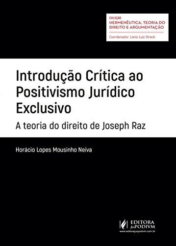 Introdução Crítica ao Positivismo Jurídico Exclusivo: A Teoria do Direito de Joseph Raz