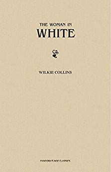 The Woman in White by [Wilkie Collins]