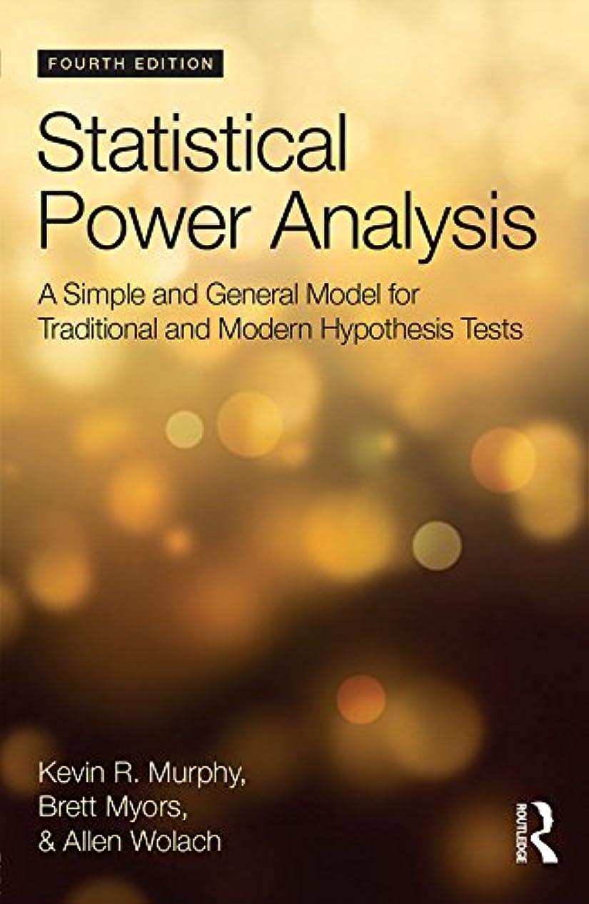 衝動むき出しアラスカStatistical Power Analysis: A Simple and General Model for Traditional and Modern Hypothesis Tests, Fourth Edition (English Edition)