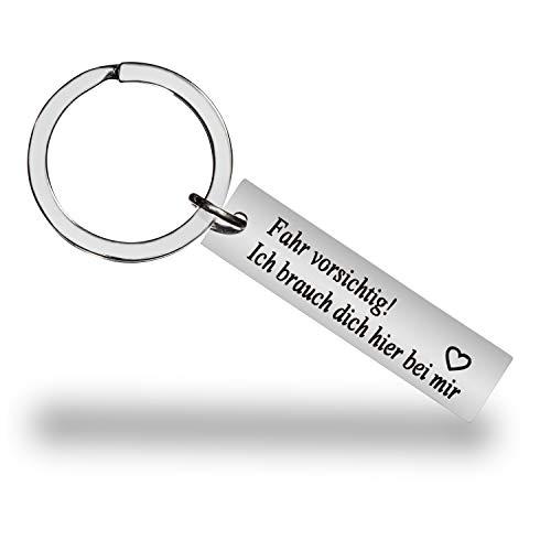 Schlüsselanhänger Ich brauch Dich Hier bei Mir Fahr vorsichtig Ich Liebe Dich Drive Safe für Frauen Männer Freund Freundin Partner Partnerin | Für Meinen Schatz Schutzengel Valentinstag