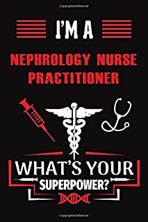 I'M A Nephrology Nurse Practitioner What's Your Superpower: Blank Lined Thanksgiving and Christmas Notebook Gift Idea for ...