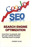 Search Engine Optimization : Learn How To Promote And Get Website/ Business and Blog Found On Google (English Edition)