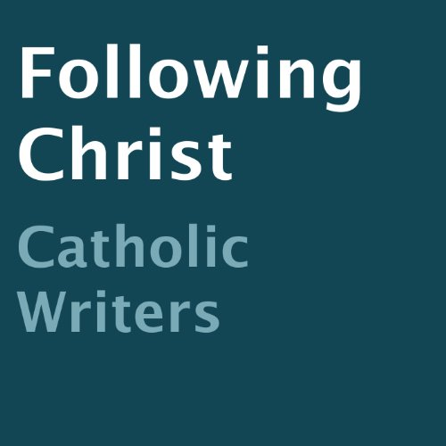 Following Christ                   By:                                                                                                                                 Catholic Writers                               Narrated by:                                                                                                                                 Jason Sullivan                      Length: 1 hr and 33 mins     Not rated yet     Overall 0.0