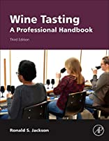 Wine Tasting: A Professional Handbook (Food Science and Technology)