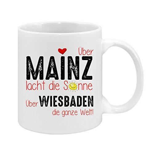 Über Mainz lacht die Sonne. Über Wiesbaden die ganze Welt - hochwertiger Keramik-Kaffeebecher - Cups by t? - Kaffeetasse - Spruchtasse - Tasse mit Spruch - Geschenk