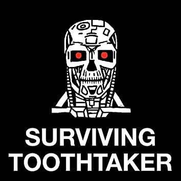 Surviving Toothtaker