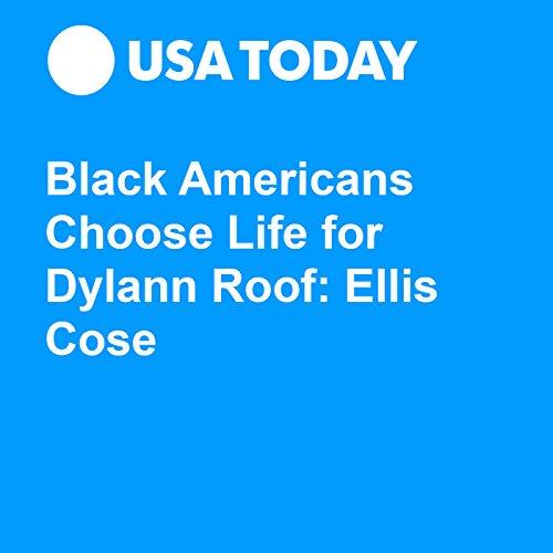 Black Americans Choose Life for Dylann Roof: Ellis Cose audiobook cover art