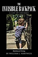 The Invisible Backpack: A Life of Courage