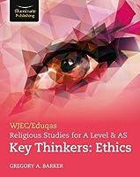 WJEC/Eduqas Religious Studies for A Level & AS Key Thinkers: Ethics