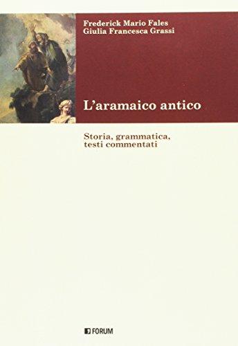 L'aramaico antico. Storia, grammatica, testi commentati