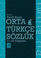 Orta Türkce Sözlük 11-16. Yüzyillar