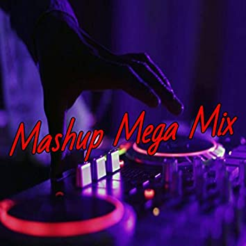 Mashup Mega Mix